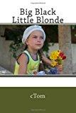 Big Black Little Blonde  N/A 9781493658541 Front Cover