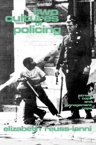 Two Cultures of Policing Street Cops and Management Cops N/A edition cover
