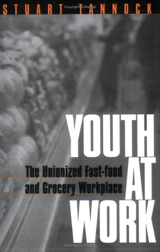 Youth at Work The Unionized Fast-Food and Grocery Workplace  2001 9781566398541 Front Cover