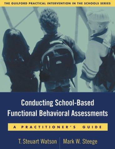 Conducting School-Based Functional Behavioral Assessments A Practitioner's Guide  2003 edition cover