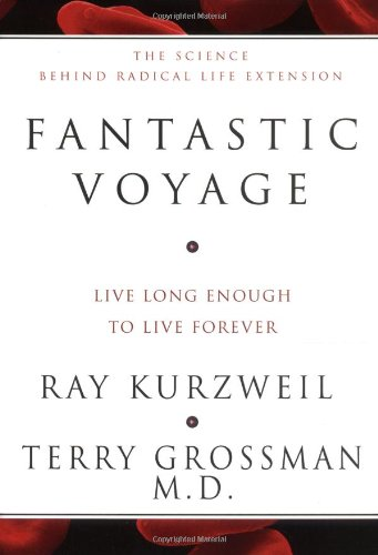 Fantastic Voyage Live Long Enough to Live Forever  2004 (Revised) edition cover