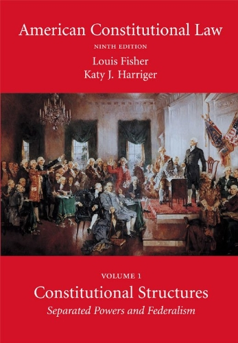 American Constitutional Law, Volume One Constitutional Structures: Separated Powers and Federalism 9th 2011 edition cover