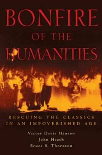 Bonfire of the Humanities Rescuing the Classics in an Impoverished Age  2001 edition cover
