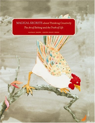Magical Secrets about Thinking Creatively The Art of Etching and the Truth of Life  2006 9783791336541 Front Cover