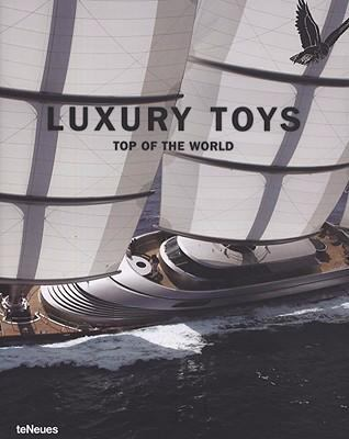Luxury Toys Top of the World  2008 9783832792541 Front Cover