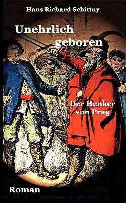Unehrlich geboren Der Henker von Prag N/A 9783837007541 Front Cover