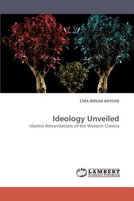 Ideology Unveiled N/A 9783838336541 Front Cover