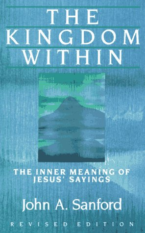 Kingdom Within The Inner Meaning of Jesus' Sayings  1987 (Revised) edition cover