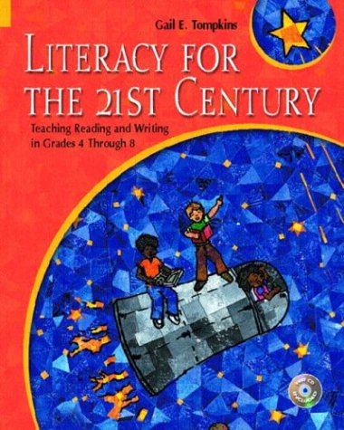 Literacy for the 21st Century Teaching Reading and Writing in Grades 4 Through 8  2004 9780130986542 Front Cover