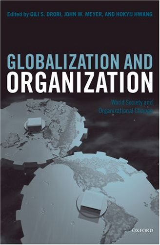 Globalization and Organization World Society and Organizational Change  2006 edition cover