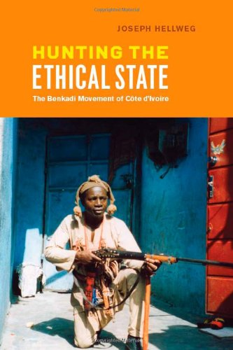 Hunting the Ethical State The Benkadi Movement of Cote D'Ivoire  2011 9780226326542 Front Cover