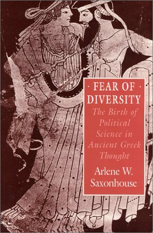 Fear of Diversity The Birth of Political Science in Ancient Greek Thought N/A 9780226735542 Front Cover