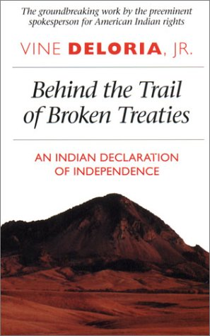 Behind the Trail of Broken Treaties An Indian Declaration of Independence  1985 (Reprint) 9780292707542 Front Cover