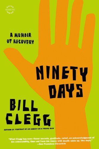 Ninety Days A Memoir of Recovery N/A edition cover