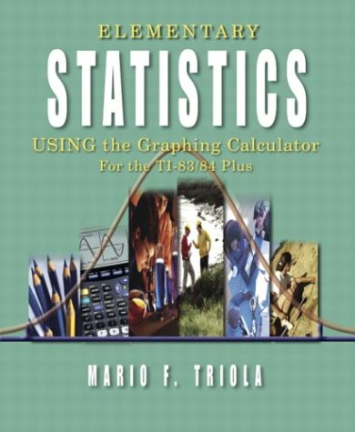 Elementary Statistics Using the Graphing Calculator For the TI-83/84 Plus  2005 9780321209542 Front Cover