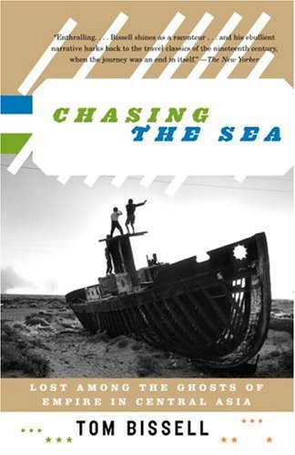 Chasing the Sea Lost among the Ghosts of Empire in Central Asia N/A edition cover