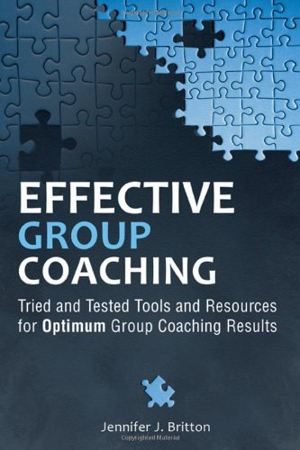 Effective Group Coaching Tried and Tested Tools and Resources for Optimum Coaching Results  2010 edition cover