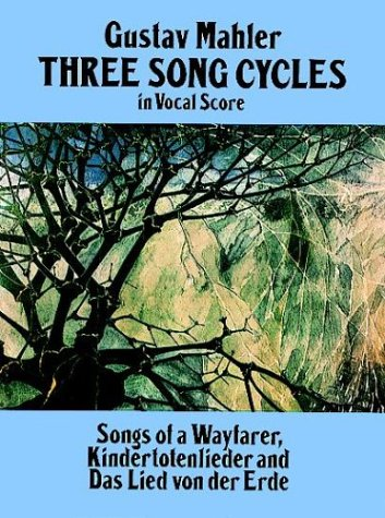 Three Song Cycles in Vocal Score Songs of a Wayfarer, Kindertotenlieder and das Lied Von der Erde N/A edition cover