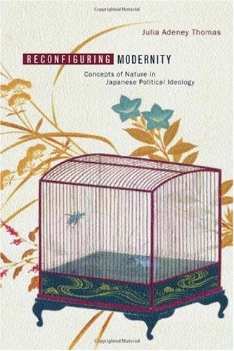 Reconfiguring Modernity Concepts of Nature in Japanese Political Ideology  2002 edition cover