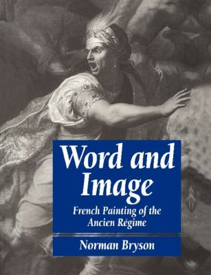 Word and Image French Painting of the Ancien R�gime N/A 9780521276542 Front Cover