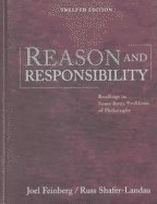 Reason and Responsibility Readings in Some Basic Problems of Philosophy 12th 2005 (Revised) edition cover