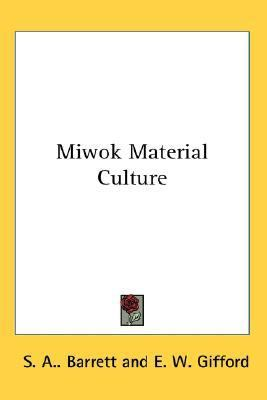Miwok Material Culture  N/A 9780548147542 Front Cover
