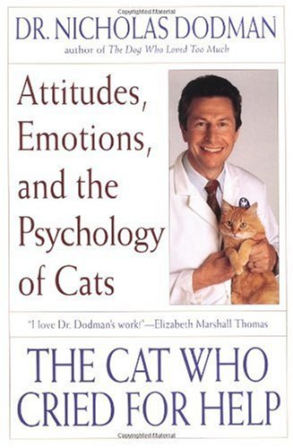 Cat Who Cried for Help Attitudes, Emotions, and the Psychology of Cats  1999 (Reprint) edition cover