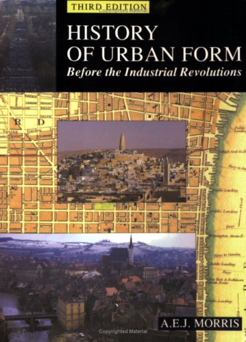 History of Urban Form Before the Industrial Revolution  3rd 1994 (Revised) edition cover
