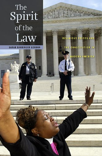 Spirit of the Law Religious Voices and the Constitution in Modern America  2010 edition cover