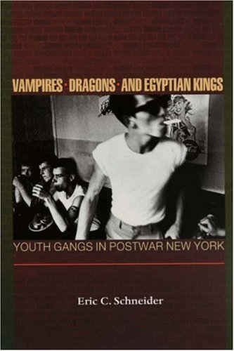 Vampires, Dragons, and Egyptian Kings Youth Gangs in Postwar New York  1999 edition cover