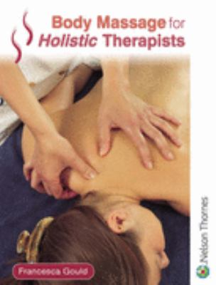 Body Massage for Holistic Therapists   2004 9780748776542 Front Cover