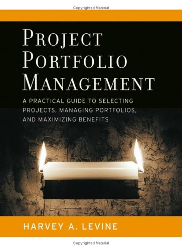 Project Portfolio Management A Practical Guide to Selecting Projects, Managing Portfolios, and Maximizing Benefits  2005 edition cover