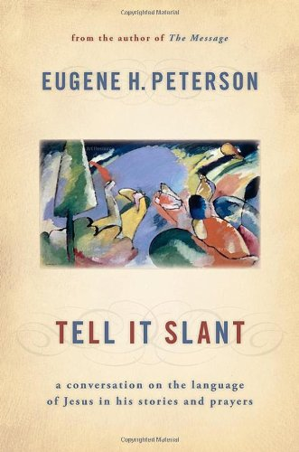Tell It Slant : A Conversation on the Language of Jesus in His Stories and Prayers  2008 edition cover