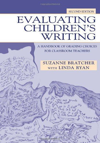 Evaluating Children's Writing A Handbook of Grading Choices for Classroom Teachers 2nd 2003 (Revised) edition cover