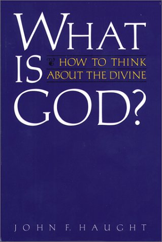 What Is God? : How to Think about the Divine 1st edition cover