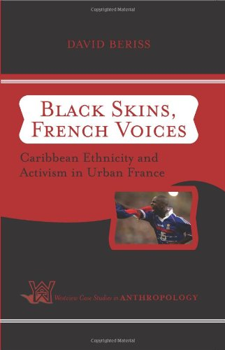 Black Skins, French Voices Caribbean Ethnicity and Activism in Urban France  2004 (Revised) edition cover