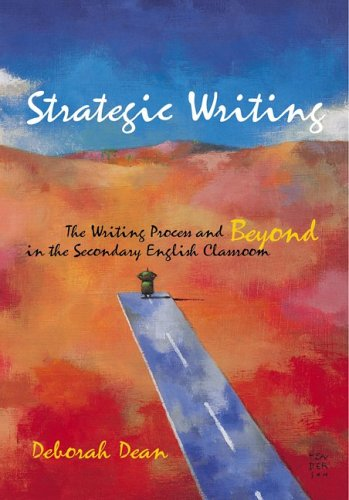 Strategic Writing : The Writing Process and Beyond in the Secondary English Classroom 1st 2006 edition cover