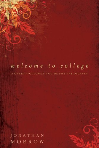 Welcome to College A Christ-Follower's Guide for the Journey  2008 edition cover