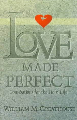 Love Made Perfect Foundations for the Holy Life N/A edition cover