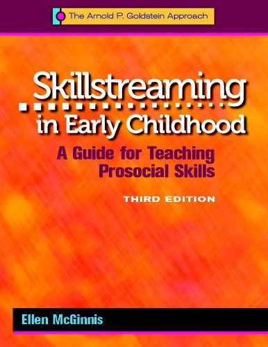 Skillstreaming in Early Childhood, 3rd Ed A Guide for Teaching Prosocial Skills-Book/Forms 3rd edition cover
