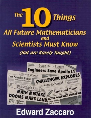 Ten Things All Future Mathematicians and Scientists Must Know : (but Are Rarely Taught)  2003 edition cover