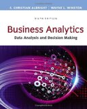 Business Analytics Data Analysis and Decision Making 6th 2017 9781305947542 Front Cover