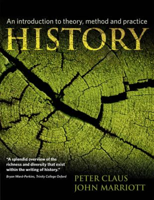History An Introduction to Theory, Method, and Practice  2011 (Revised) 9781405812542 Front Cover