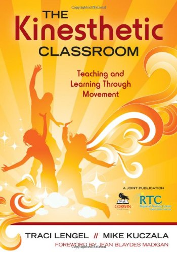 Kinesthetic Classroom Teaching and Learning Through Movement  2010 edition cover