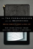 Ten Commandments and the Beatitudes Biblical Studies and Ethics for Real Life  2012 9781442215542 Front Cover