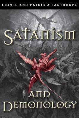 Satanism and Demonology   2011 9781554888542 Front Cover
