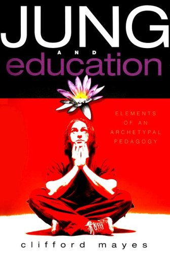 Jung and Education Elements of an Archetypal Pedagogy  2005 edition cover