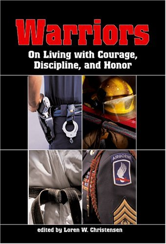 Warriors On Living with Courage, Discipline, and Honor  2004 9781581604542 Front Cover