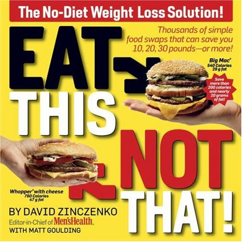 Eat This Not That! Thousands of Simple Food Swaps That Can Save You 10, 20, 30 Pounds-Or More!  2008 edition cover