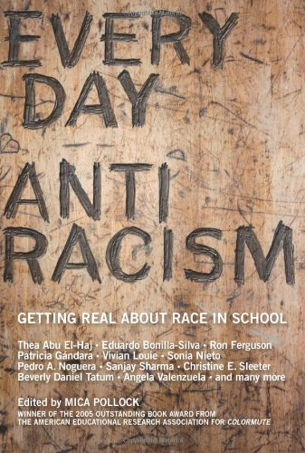 Everyday Antiracism Getting Real about Race in School  2008 edition cover